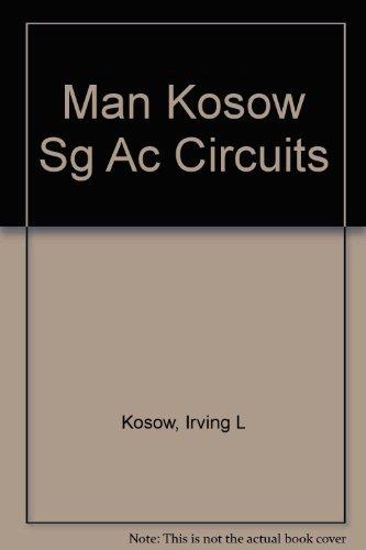Man Kosow Sg Ac Circuits (Electronic technology series): Kosow, Irving L