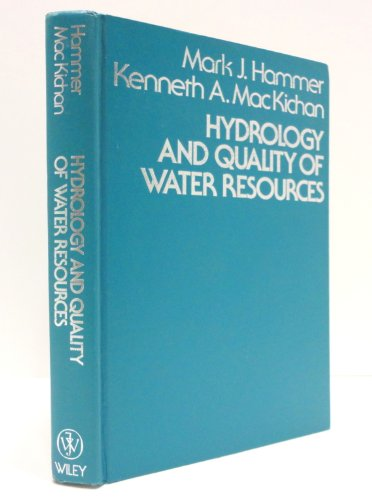 Hydrology and Quality of Water Resources: Hammer, Mark J.; MacKichan, Kenneth A.