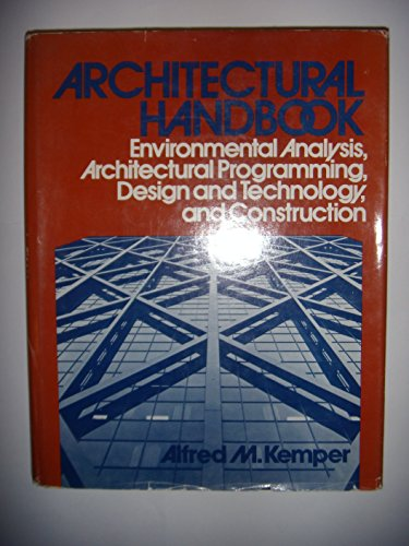 9780471026976: Architectural Handbook: Environmental Analysis, Architectural Programming, Design and Technology and Construction