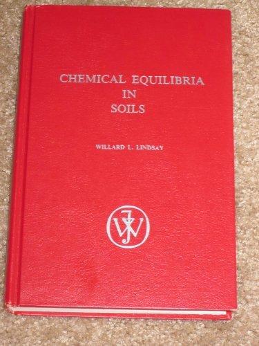 Chemical Equilibria in Soils: Lindsay, Willard Lyman