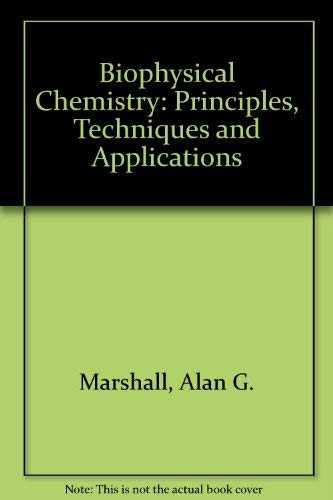 9780471027188: Biophysical Chemistry: Principles, Techniques and Applications