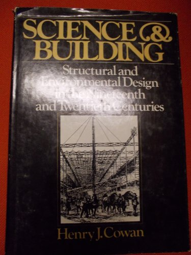 Science and Building. Structural and Environmental Design in the Nineteenth and Twentieth Centuries...