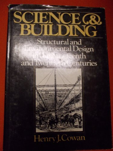 9780471027386: Science and Building: Structural and Environmental Design in the Nineteenth and Twentieth Centuries