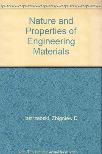Nature and Properties of Engineering Materials. SI: Jastrzebski, Zbigniew D