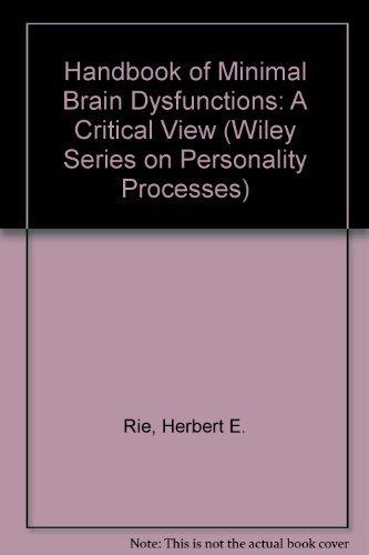 Handbook of Minimal Brain Dysfunctions (Wiley Series: Herbert E. Rie,