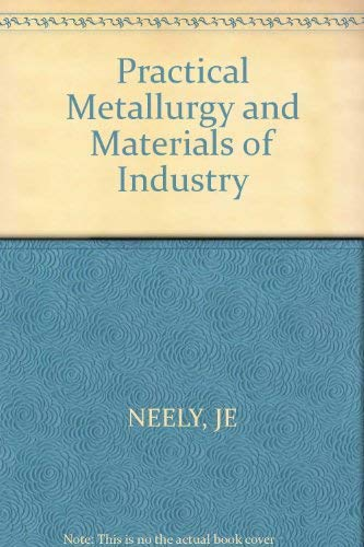 9780471029625: Practical Metallurgy and Materials of Industry