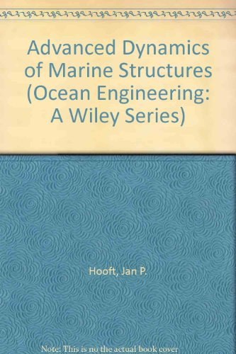 9780471030003: Advanced Dynamics of Marine Structures (Ocean engineering)