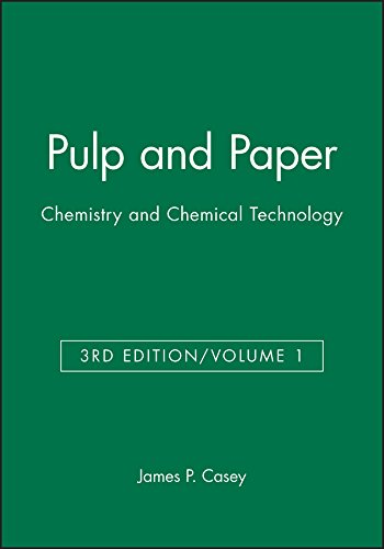 9780471031758: Pulp and Paper: Chemistry and Chemical Technology, Volume 1