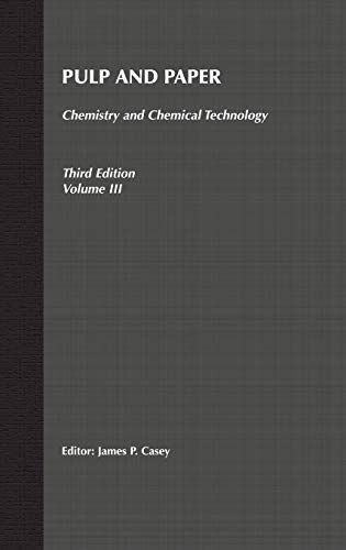 9780471031772: Pulp and Paper: Chemistry and Chemical Technology, Volume 3 (Pulp & Paper Vol. 3)
