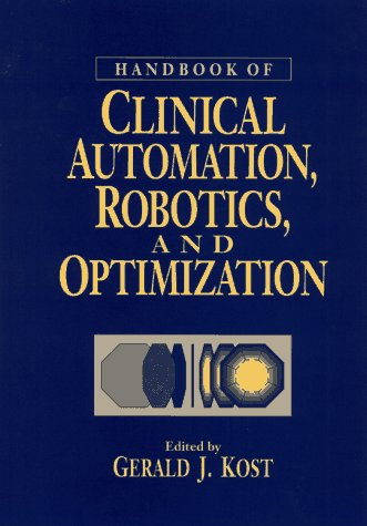9780471031796: Handbook of Clinical Automation, Robotics and Optimization (Wiley-Interscience Series on Laboratory Automation)