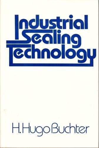 Industrial Sealing Technology: H.Hugo Buchter