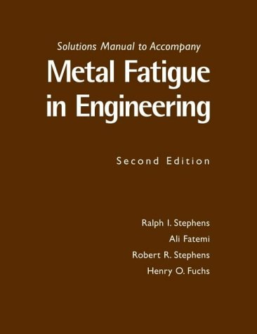 9780471031949: Metal Fatigue in Engineering: Solutions Manual