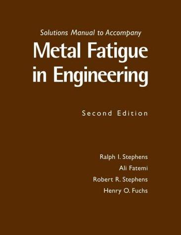 9780471031949: Metal Fatigue in Engineering: Solutions Manual