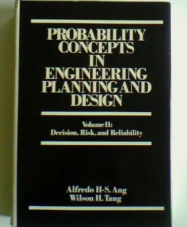 9780471032014: 002: Probability Concepts in Engineering Planning and Design, Vol. 2: Decision, Risk, and Reliability