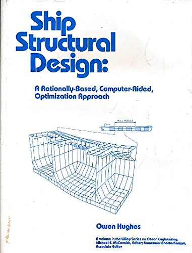 9780471032410: Ship Structural Design: A Rationally-Based, Computer-Aided, Optimization Approach (Ocean engineering)