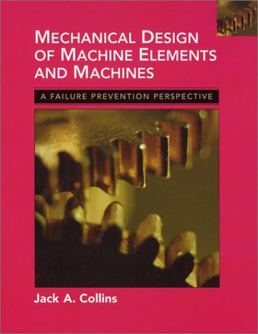 9780471033073: Mechanical Design of Machine Elements and Machines: A Failure Prevention Perspective