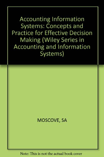 9780471033691: Accounting Information Systems: Concepts and Practice for Effective Decision Making (Wiley series in accounting & information systems)