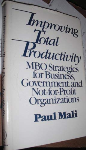 9780471034049: Improving Total Productivity: Management by Objectives Strategies for Business, Government and Not-for-profit Organizations