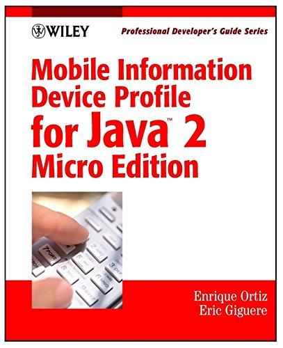 Mobile Information Device Profile for Java 2: C. Enrique Ortiz,