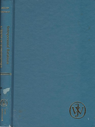 Interpersonal Relations: A Theory of Interdependence: Thibaut, John W., Kelley, Harold H.