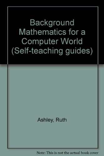 9780471035060: Background Math for a Computer World [Wiley Self-Teaching Guide series]
