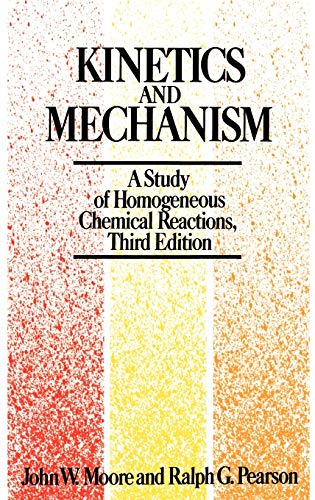 Kinetics and Mechanism (Hardback): Ralph G. Pearson, John W. Moore