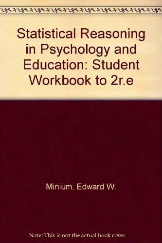 Statistical Reasoning in Psychology and Education, Workbook: Minium, Edward W.