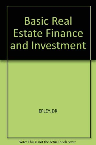 Basic Real Estate Finance and Investment: Epley, Donald Ray,