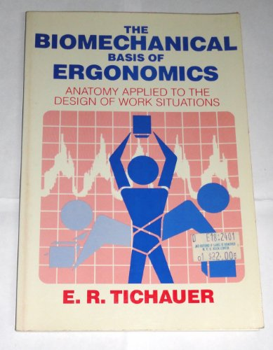 9780471036449: The Biomechanical Basis of Ergonomics Anatomy Applied to the Design of Work Situations