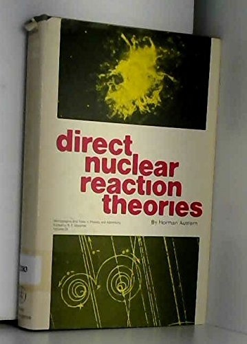 9780471037705: Direct Nuclear Reaction Theories (Physics & Astronomical Monograph)