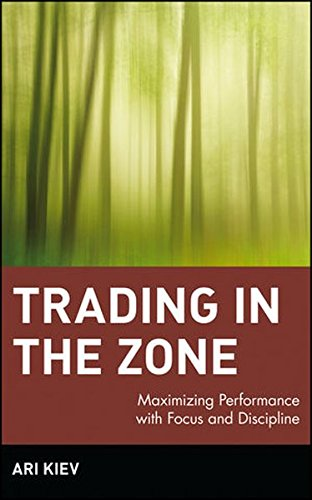 9780471038313: Trading in the Zone: Maximizing Performance with Focus and Discipline