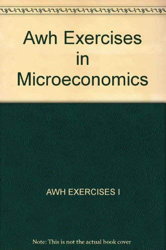 9780471038535: Awh Exercises in Microeconomics