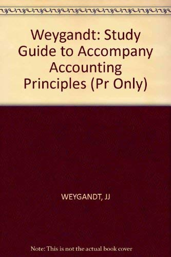 Weygandt: Study Guide to Accompany Accounting Principles (Pr Only): Weygandt, JJ