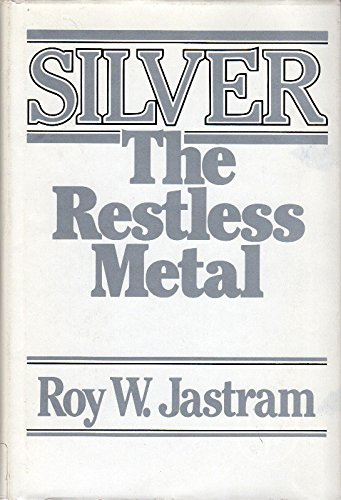 9780471039129: Silver: The Restless Metal