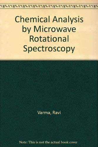 Chemical Analysis by Microwave Rotational Spectroscopy: Varma, Ravi, Hrubesh,