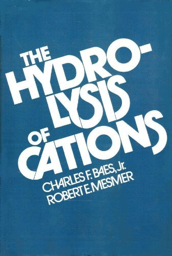 The Hydrolysis of Cations: Charles Frederick Baes;