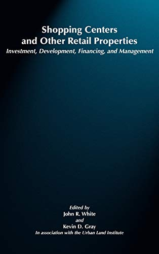 Shopping Centers and Other Retail Properties: Investment,: John R. White,