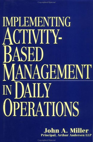 9780471040033: Implementing Activity-Based Management in Daily Operations (Nam/Wiley Series in Manufacturing)