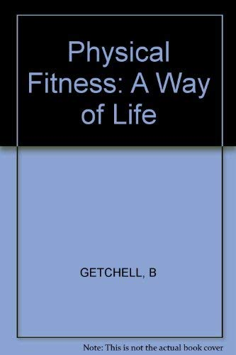 2nd Edition: Physical Fitness: A Way of Life: Getchell, Bud