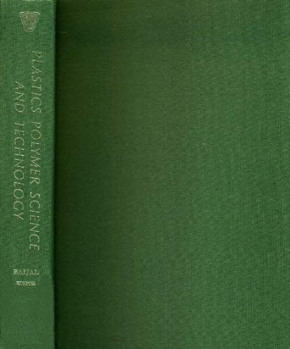 Plastics Polymer Science and Technology: Baijal, Mahendra D. (Editor)