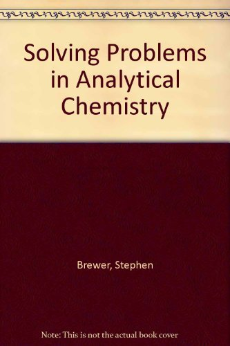 9780471040989: Solving Problems in Analytical Chemistry