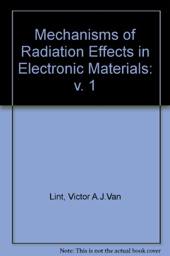 9780471041061: Mechanisms of Radiation Effects in Electronic Materials (Volume 1)