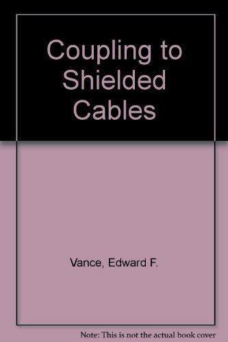9780471041078: Coupling to Shielded Cables