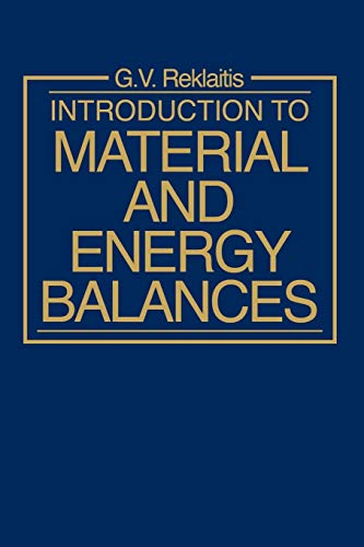Introduction to Material and Energy Balances: G. V. Reklaitis