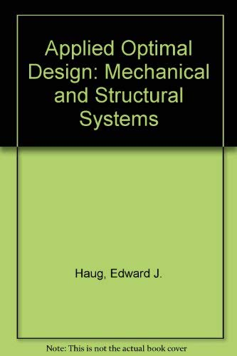 9780471041702: Applied Optimal Design: Mechanical and Structural Systems