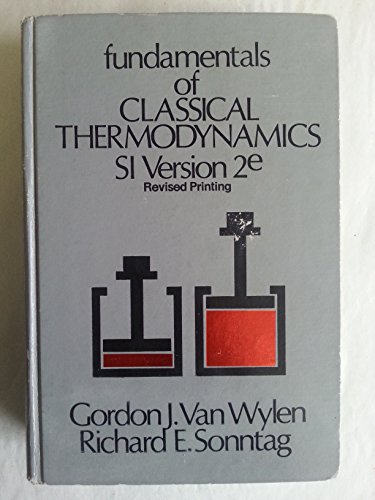 9780471041887: Fundamentals of Classical Thermodynamics (Thermal & Transport Science)