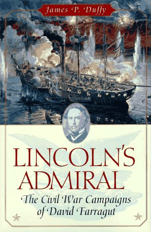 Lincoln's Admiral: The Civil War Campaigns of: James P. Duffy