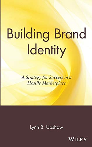 9780471042204: Building Brand Identity: A Strategy for Success in a Hostile Marketplace