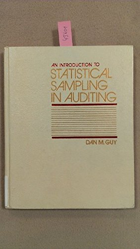 Introduction to Statistical Sampling in Auditing (Wiley: Guy, Dan M.