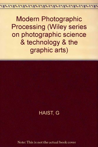 9780471042860: Modern Photographic Processing . Volumes 1 & 2. (Wiley series on photographic science & technology & the graphic arts)